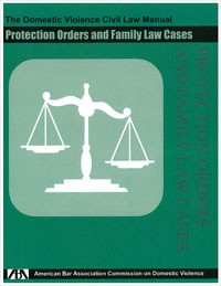 Civil Law Manual: Protection Orders and Family Law Cases (3rd. Ed.) - Lisae Jordan, Bette Garlow, Rebecca Henry, Lisae C. Jordan