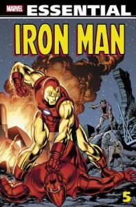 Essential Iron Man, Vol. 5 - Mike Friedrich, Barry Alfonso, Len Wein, Bill Mantlo, George Tuska, Arvell Jones, Keith Pollard, Chic Stone