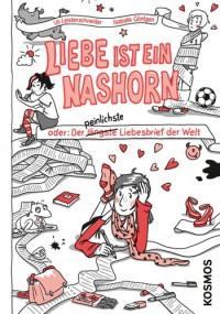 Liebe ist ein Nashorn - oder: Der längste peinlichste Liebesbrief der Welt - Ulrike Leistenschneider