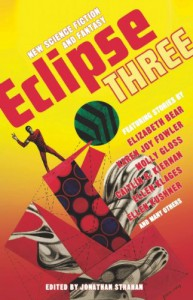 Eclipse 3: New Science Fiction and Fantasy - Jonathan Strahan