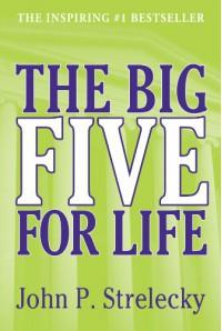 The Big Five for Life - 2012 Edition - John P. Strelecky