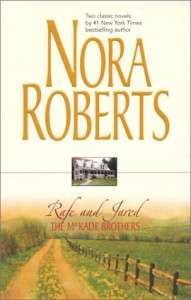 The MacKade Brothers: Rafe and Jared - Nora Roberts
