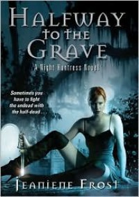 Halfway to the Grave (Night Huntress #1) - Tavia Gilbert, Jeaniene Frost