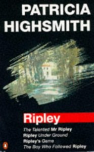 The Ripley Omnibus: The Talented Mr.Ripley; Ripley Underground; Ripley's Game; Boy Who Followed Ripley - Patricia Highsmith