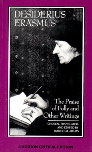The Praise of Folly and Other Writings - Desiderius Erasmus, Robert M. Adams