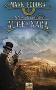 Auf der Suche nach dem Auge von Naga: Roman - Mark Hodder