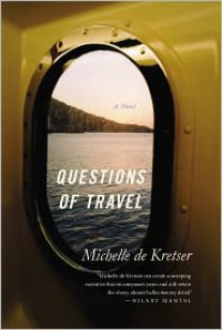 Questions of Travel: A Novel - Michelle de Kretser