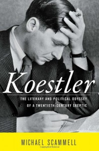 Koestler: The Literary and Political Odyssey of a Twentieth Century Skeptic - Michael Scammell