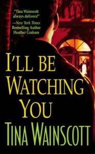 I'll Be Watching You - Tina Wainscott
