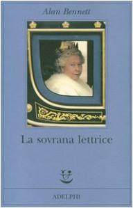 La sovrana lettrice - Alan Bennett, Monica Pavani