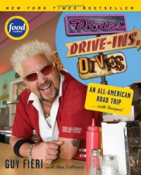Diners Drive-Ins And Dives: An All-American Road Trip . . . with Recipes! - Guy Fieri, Ann Volkwein