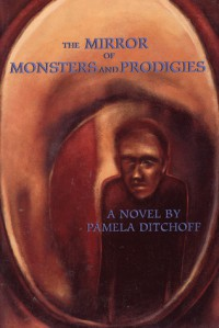 The Mirror of Monsters and Prodigies - Pamela Ditchoff