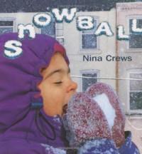 Snowball - Nina Crews