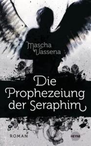 Die Prophezeiung der Seraphim - Mascha Vassena