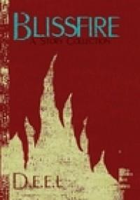 Blissfire, A Story Collection - D.e.e.L