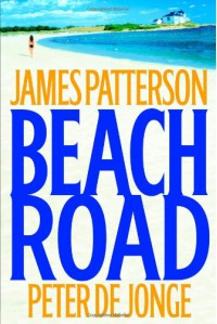 Beach Road - James Patterson, Peter de Jonge