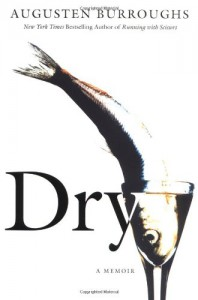 Dry: A Memoir - Augusten Burroughs