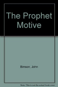 The Prophet Motive - John Bimson