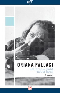 Letter to a Child Never Born: A Novel  - Oriana Fallaci
