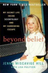 Beyond Belief: My Secret Life Inside Scientology and My Harrowing Escape - Jenna Miscavige Hill, Lisa Pulitzer