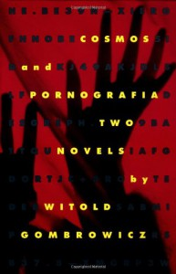 Cosmos and Pornografia: Two Novels - Witold Gombrowicz, Alastair Hamilton, Eric Mosbacher