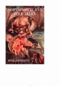 Northumberland Folk Tales - Rosalind Kerven