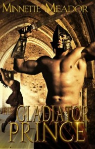 The Gladiator Prince [Historical Romance, Centurion Series] - Minnette Meador