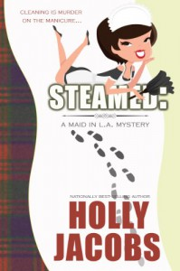 Steamed (A Maid in LA Mystery) - Holly Jacobs