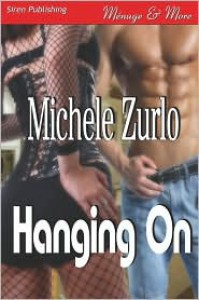 Hanging on [Awakenings 2] (Siren Publishing Menage and More) - Michele Zurlo