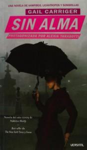 Sin alma (El protectorado de la sombrilla, #1) - Gail Carriger, Sheila Espinosa