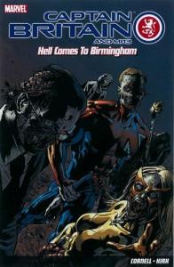 Captain Britain And Mi13: Hell Comes To Birmingham (Panini Uk Ltd Marvel) - Paul Cornell