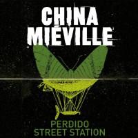 Perdido Street Station  - Jonathan Oliver, China Miéville