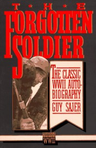 The Forgotten Soldier: The Classic WWII Autobiography (Brassey's Commemorative Series WWII) - Guy Sajer, Lily Emmet