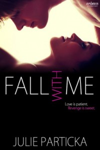 Fall with Me - Julie Particka