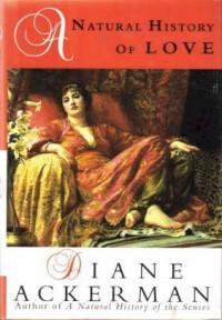 A Natural History of Love - Diane Ackerman