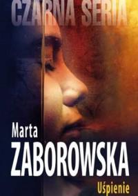 Uśpienie - Marta Zaborowska