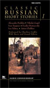 Classic Russian Short Stories, Vol. 1 - Leo Tolstoy, Ivan Turgenev, Fyodor Dostoyevsky, Anton Chekhov, Alexander Pushkin