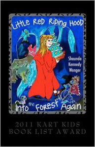 Little Red Riding Hood. Into the Forest Again - Shaunda Kennedy Wenger