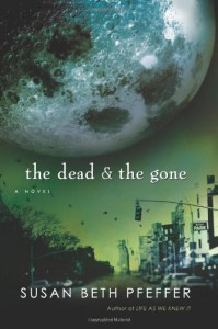 The Dead and the Gone (The Last Survivors, Book 2) - Susan Beth Pfeffer