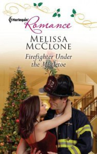 Firefighter Under the Mistletoe - Melissa McClone