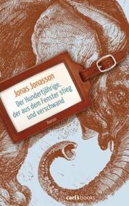 Der Hundertjährige, der aus dem Fenster stieg und verschwand: Roman - Jonas Jonasson