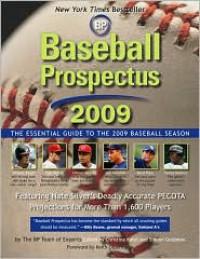 Baseball Prospectus 2009: The Essential Guide to the 2009 Baseball Season - Steve Goldman, Christina Kahrl, Nate Silver