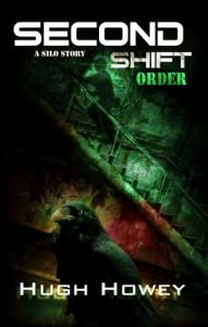 Second Shift: Order - Hugh Howey