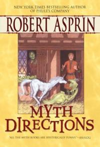 Myth Directions - Robert Lynn Asprin