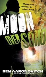 Moon Over Soho (Peter Grant, #2) - Ben Aaronovitch
