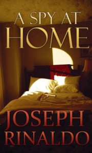 A SPY AT HOME - Joseph M. Rinaldo