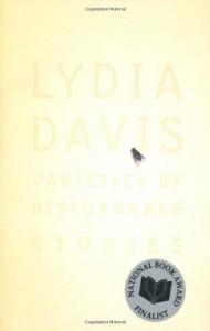 Varieties of Disturbance - Lydia Davis