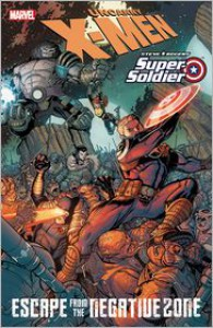 X-Men/Steve Rogers: Escape From the Negative Zone - James Asmus, Nick Bradshaw, Ibraim Roberson, Max Fiumara