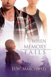 When Memory Fails - D.W. Marchwell