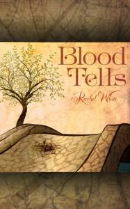 Blood Tells - Rachel White